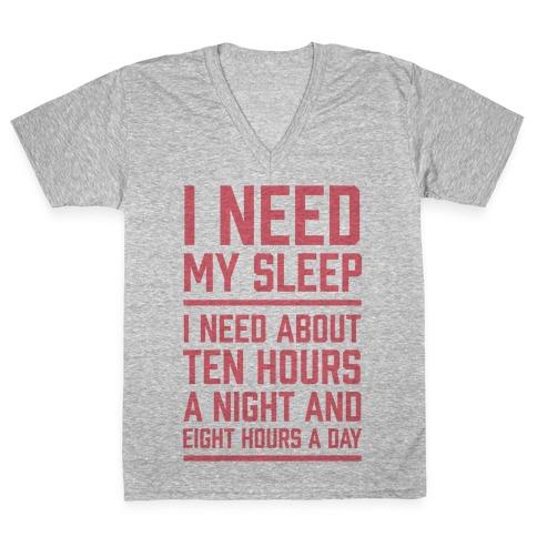 I Need My Sleep V-Neck Tee Shirt