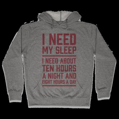 I Need My Sleep Hooded Sweatshirt