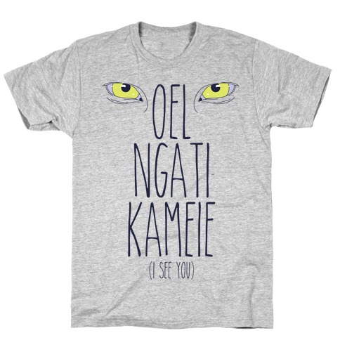 I See You (In Na'vi) T-Shirt