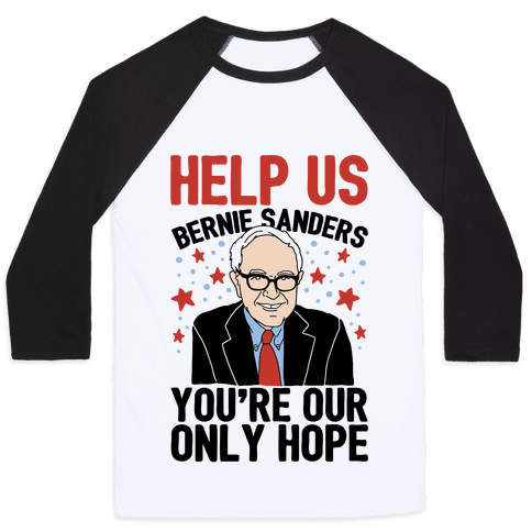 Bernie Sanders You're Our Only Hope Baseball Tee