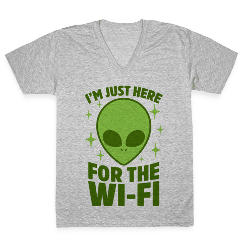 I'm Just Here For The Wi-fi V-Neck Tee Shirt
