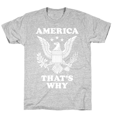 America That's Why Mens T-Shirt