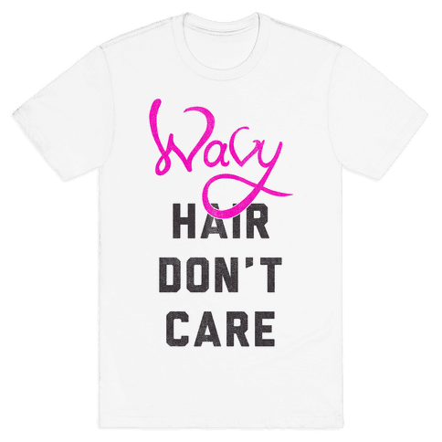 Wavy Hair Don't Care Mens T-Shirt