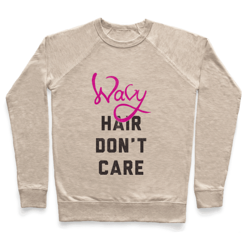 Wavy Hair Don't Care Pullover