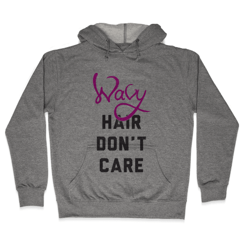 Wavy Hair Don't Care Hooded Sweatshirt