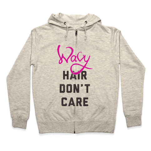 Wavy Hair Don't Care Zip Hoodie