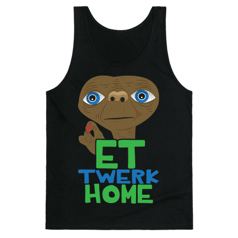 ET Twerk Home Tank Top