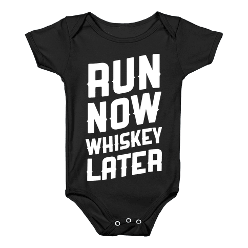 Run Now Whiskey Later Baby Onesy