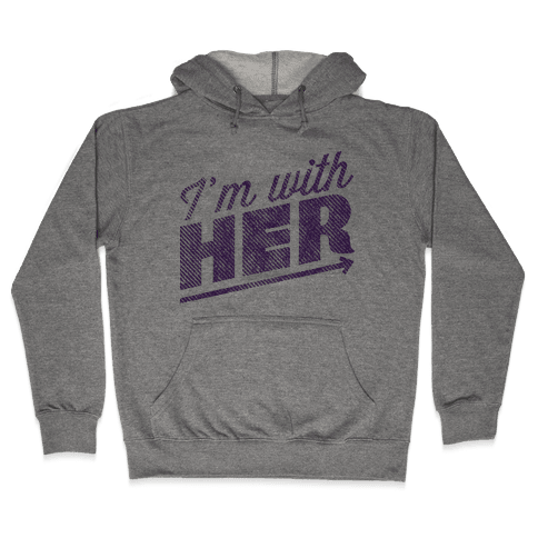 I'm With Her Purple Hooded Sweatshirt