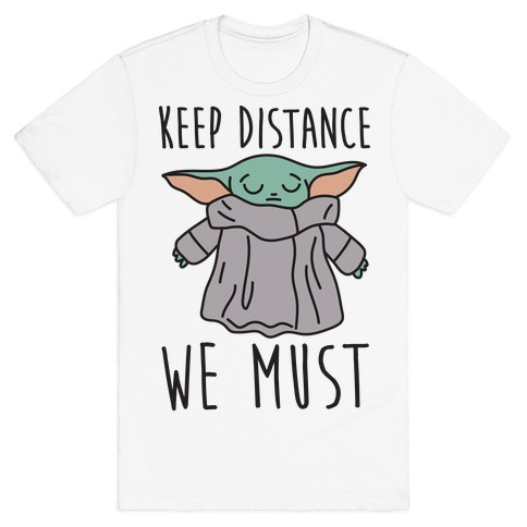 Keep Distance We Must Baby Yoda T-Shirt