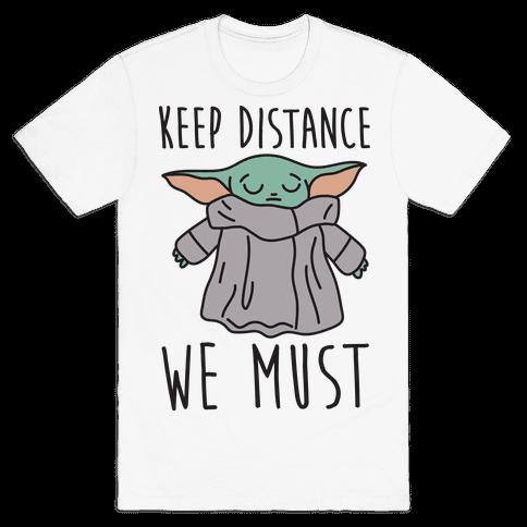 Keep Distance We Must Baby Yoda Mens/Unisex T-Shirt