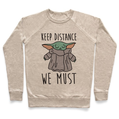 Keep Distance We Must Baby Yoda Pullover