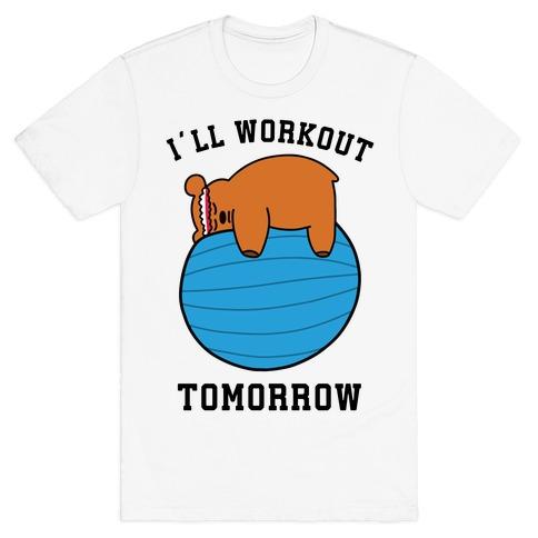 I'll Workout Tomorrow T-Shirt