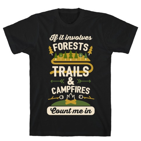 Forests, Trails, and Campfires - Count Me In T-Shirt