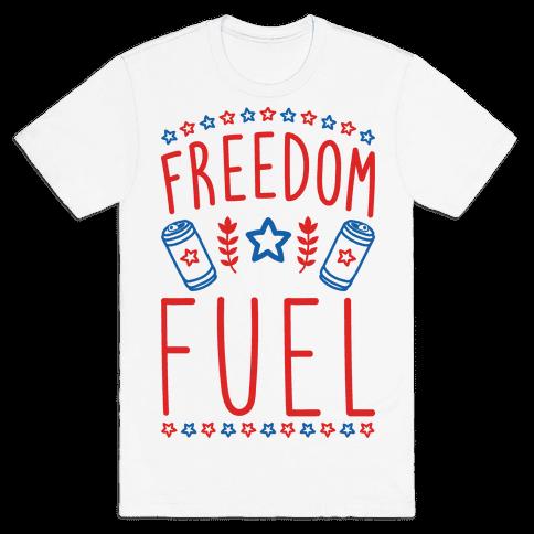 Freedom Fuel Mens T-Shirt
