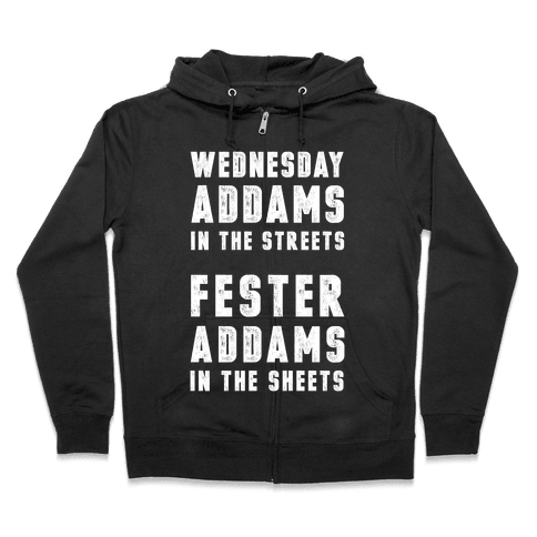 Wednesday Addams In The Streets Fester Addams In The Sheets Zip Hoodie