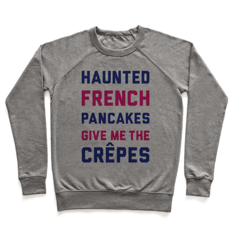 Haunted French Pancakes Give Me The Crepes Pullover