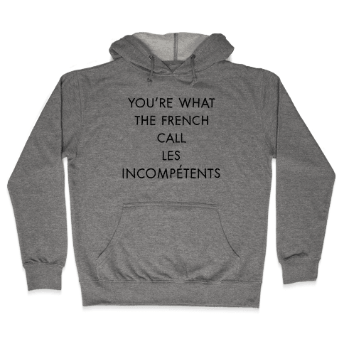 Les Incompetents Hooded Sweatshirt