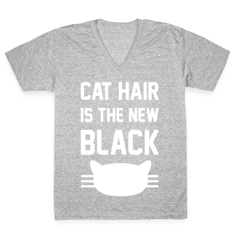 Cat Hair Is The New Black V-Neck Tee Shirt