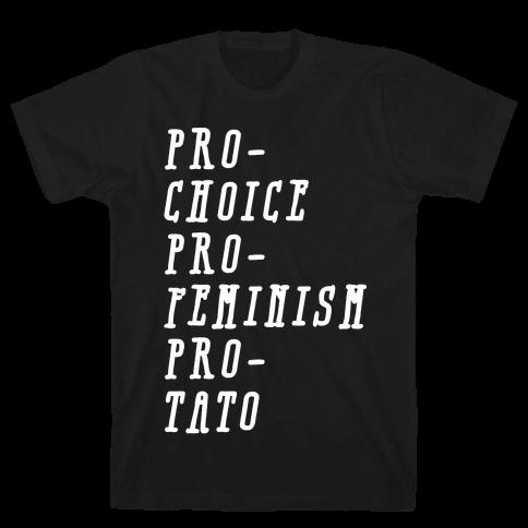 Pro-Choice Pro-Feminism Pro-Tato Mens T-Shirt