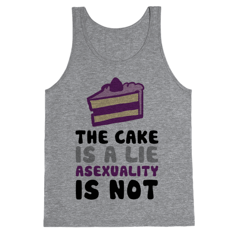 The Cake Is A Lie Asexuality Is Not Tank Top