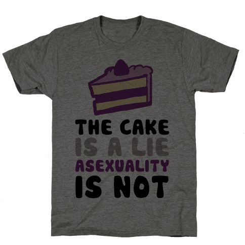 The Cake Is A Lie Asexuality Is Not Mens T-Shirt