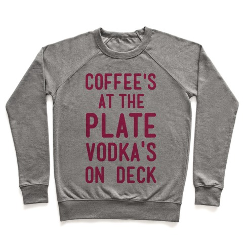 Coffee's At The Plate Vodka's On Dec Pullover