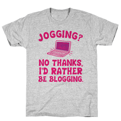 Jogging? No, I'd Rather Be Blogging. Mens T-Shirt