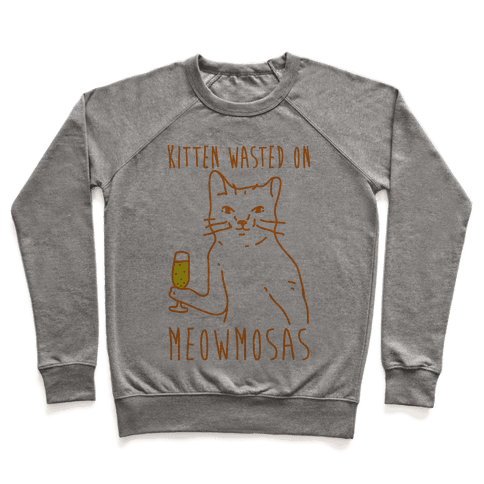 Kitten Wasted On Meowmosas Pullover