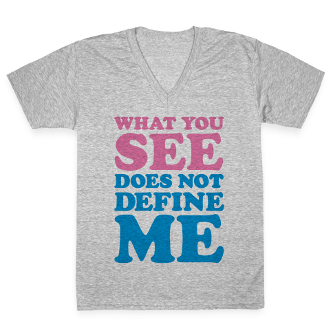 What You See Does Not Define Me V-Neck Tee Shirt