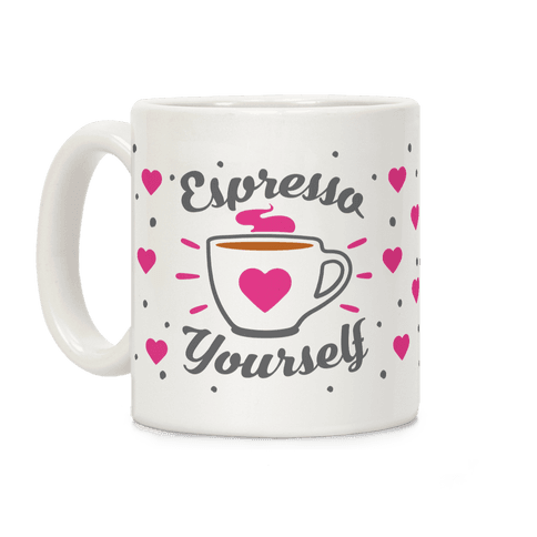 Espresso Yourself Coffee Mug