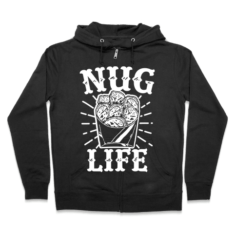 Nug Life Zip Hoodie