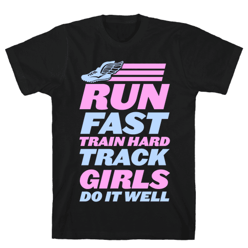 Run Fast Train Hard Track Girls Do It Well Mens T-Shirt