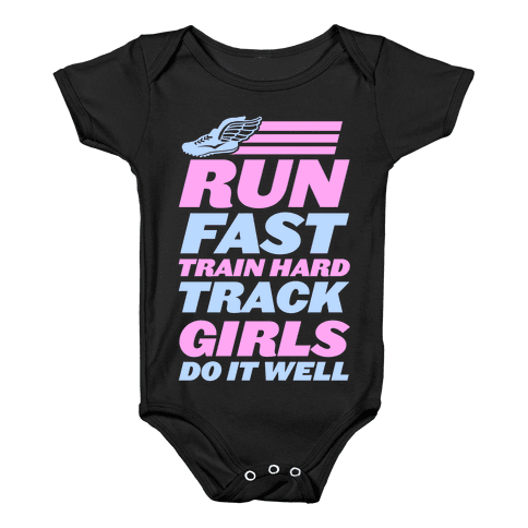 Run Fast Train Hard Track Girls Do It Well Baby Onesy