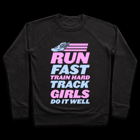 Run Fast Train Hard Track Girls Do It Well Pullover