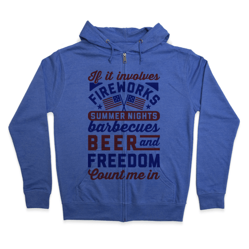 If It Involves Fireworks Count Me In Zip Hoodie