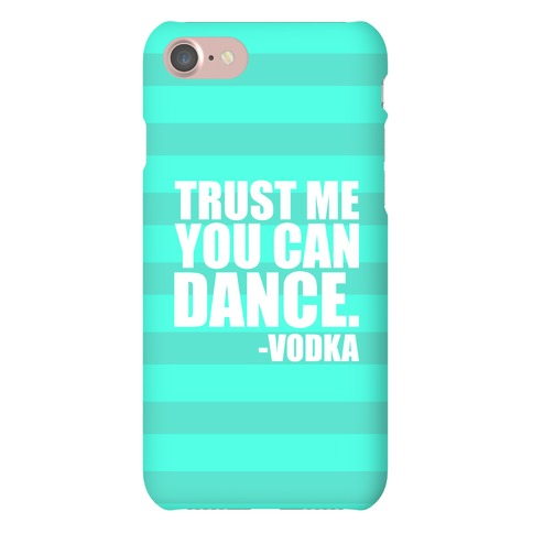 Trust Me You Can Dance Phone Case