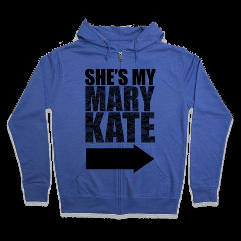She's My Mary Kate Zip Hoodie