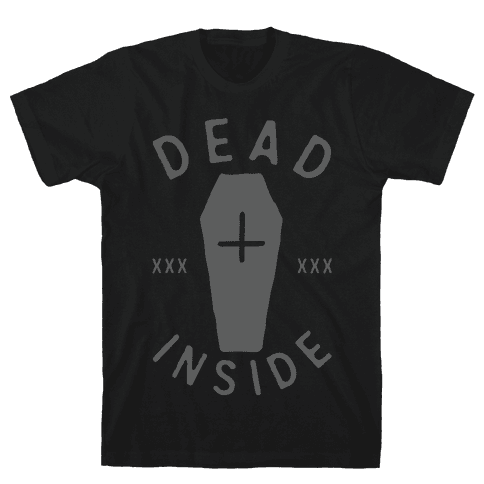 Dead Inside Mens T-Shirt
