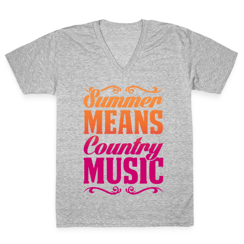Summer Means Country Music V-Neck Tee Shirt