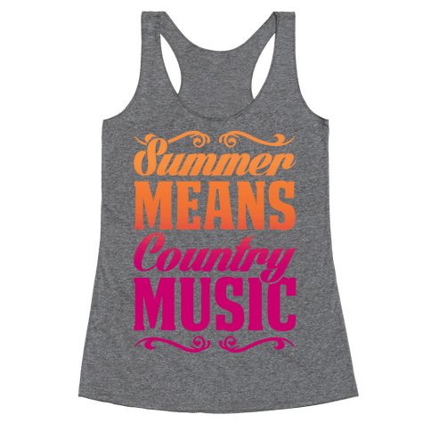 Summer Means Country Music Racerback Tank Top