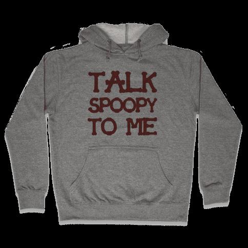 Talk Spoopy To Me Hooded Sweatshirt