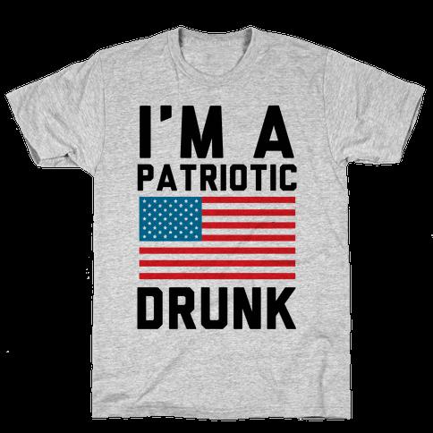 I'm A Patriotic Drunk Mens T-Shirt