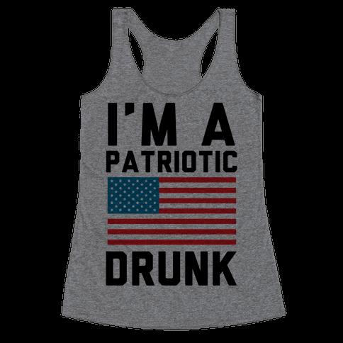 I'm A Patriotic Drunk Racerback Tank Top
