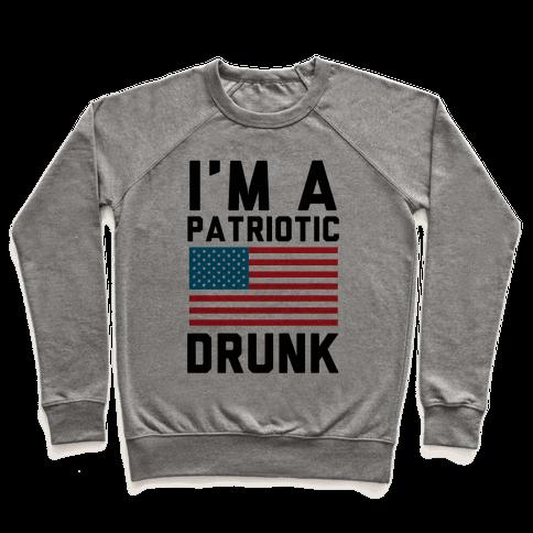 I'm A Patriotic Drunk Pullover