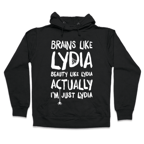 Beetlejuice Actually I'm Just Lydia Hooded Sweatshirt