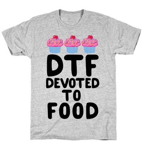 DTF: Devoted To Food Mens T-Shirt