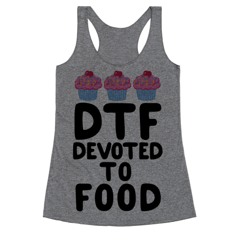 DTF: Devoted To Food Racerback Tank Top