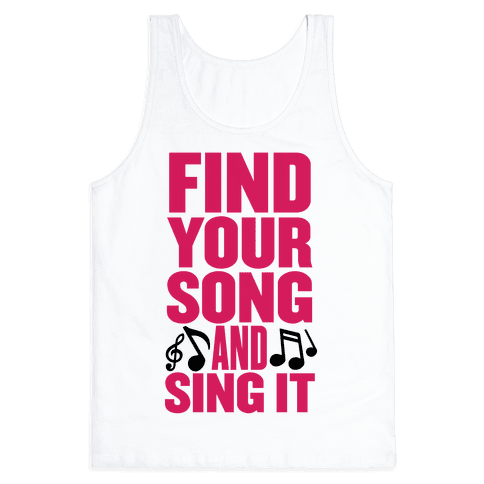 Find Your Song And Sing It Tank Top