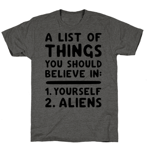 A List Of Things You Should Believe In Mens T-Shirt